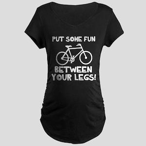 Bike between your legs Maternity Dark T-Shirt
