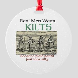 Real Men Wear Kilts Round Ornament