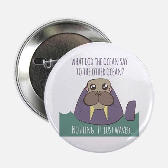 "Walrus Joke 2.25"" Button"