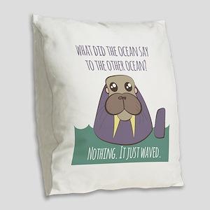 Walrus Joke Burlap Throw Pillow