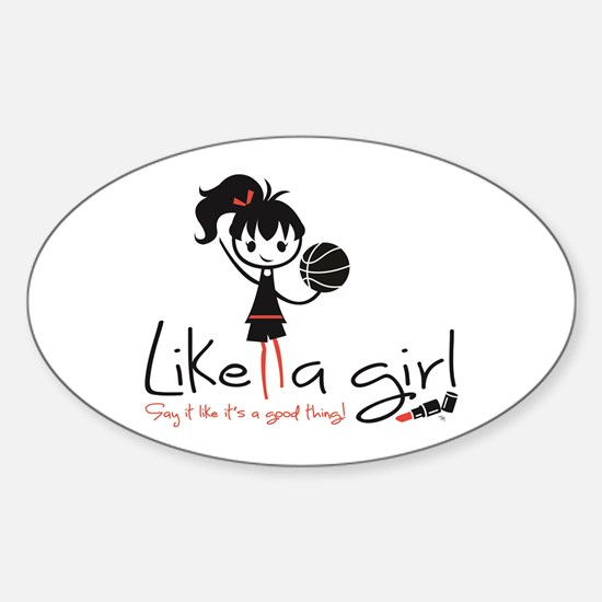 Basketball ~ Like A Girl! Sticker (oval)