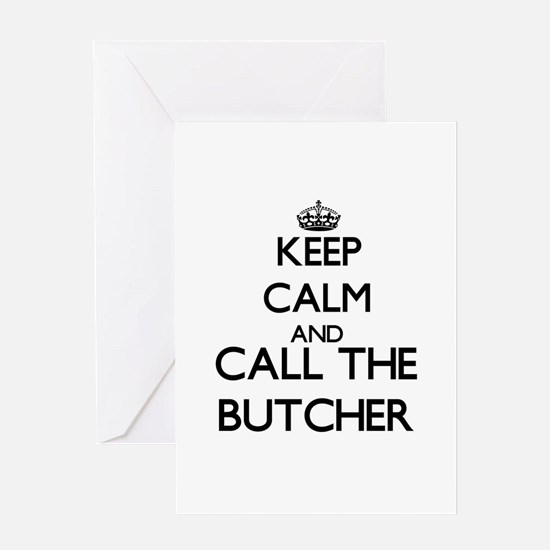 Keep calm and call the Butcher Greeting Cards