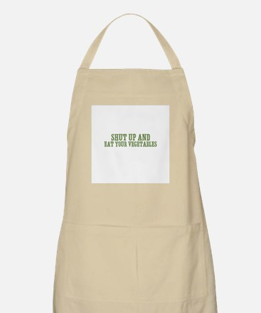 shut up and eat your vegetabl BBQ Apron