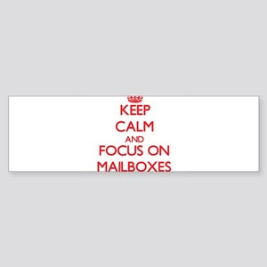 Keep Calm and focus on Mailboxes Bumper Sticker