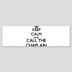 Keep calm and call the Chaplain Bumper Sticker