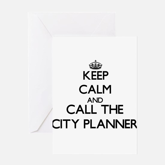 Keep calm and call the City Planner Greeting Cards