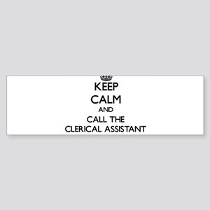 Keep calm and call the Clerical Assistant Bumper S