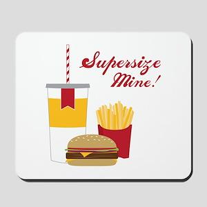 Supersize Mine! Mousepad
