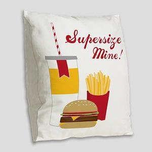 Supersize Mine! Burlap Throw Pillow
