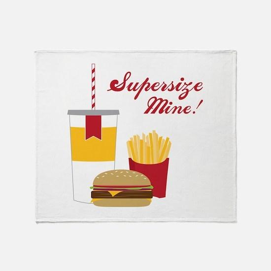 Supersize Mine! Throw Blanket