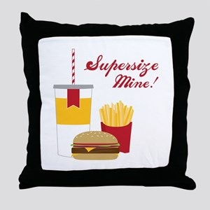Supersize Mine! Throw Pillow