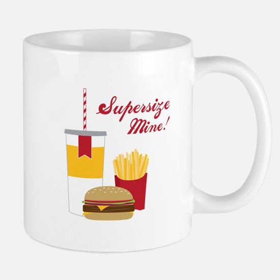 Supersize Mine! Mugs