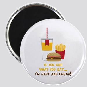 If You Are What You Eat... I'm Fast And Cheap! Mag