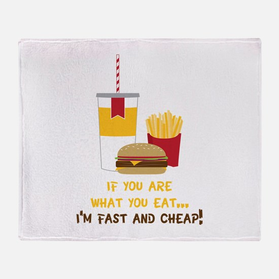 If You Are What You Eat... I'm Fast And Cheap! Thr