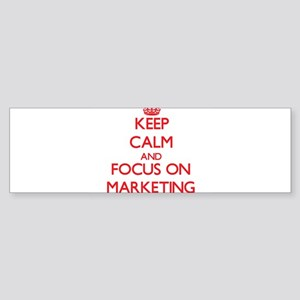 Keep Calm and focus on Marketing Bumper Sticker