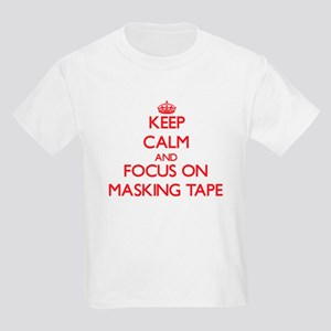 Keep Calm and focus on Masking Tape T-Shirt