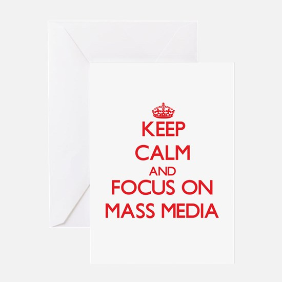 Keep Calm and focus on Mass Media Greeting Cards