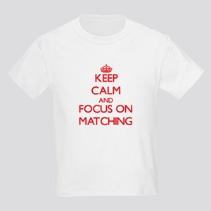 Keep Calm and focus on Matching T-Shirt
