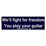 We'll fight for freedom you play your guitar