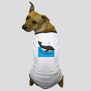Whale You Excuse Me Dog T-Shirt