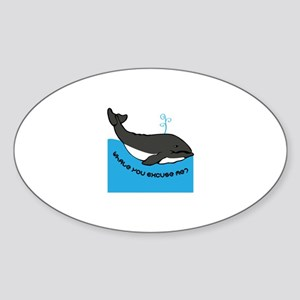 Whale You Excuse Me Sticker
