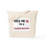 Kiss Me, I'm a GRANDDAUGHTER Tote Bag