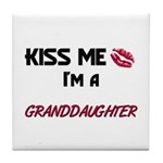 Kiss Me, I'm a GRANDDAUGHTER Tile Coaster
