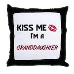 Kiss Me, I'm a GRANDDAUGHTER Throw Pillow