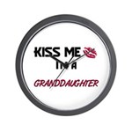 Kiss Me, I'm a GRANDDAUGHTER Wall Clock