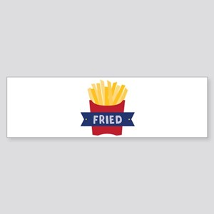 Fried Bumper Sticker