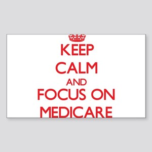 Keep Calm and focus on Medicare Sticker