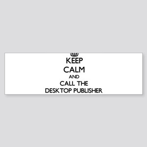 Keep calm and call the Desktop Publisher Bumper St
