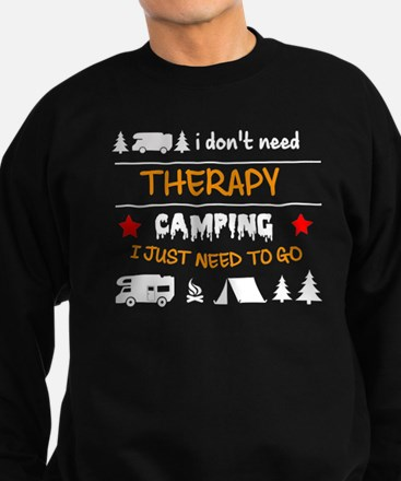 I Don't Need Therapy I Just Need To Go Sweatshirt