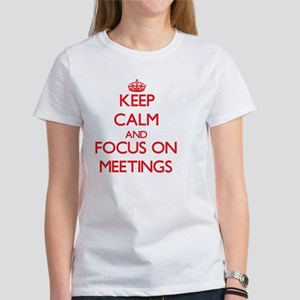Keep Calm and focus on Meetings T-Shirt