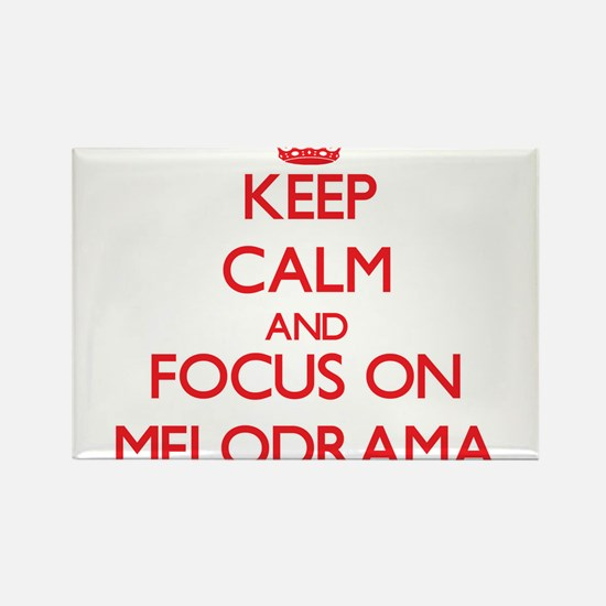 Keep Calm and focus on Melodrama Magnets