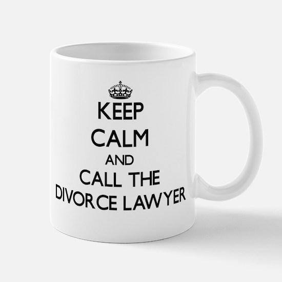 Keep calm and call the Divorce Lawyer Mugs
