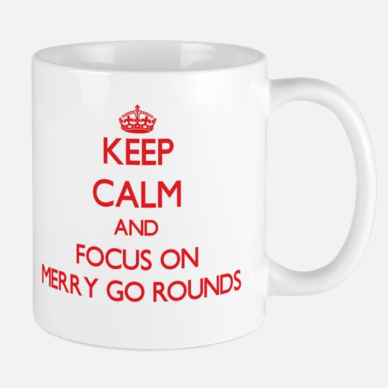Keep Calm and focus on Merry Go Rounds Mugs