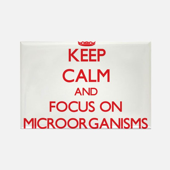 Keep Calm and focus on Microorganisms Magnets