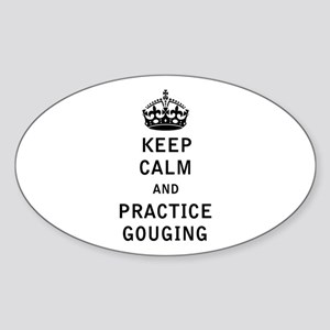 Keep Calm and Practice Gouging Sticker