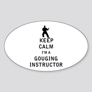 Keep Calm I'm a Gouging Instructor Sticker