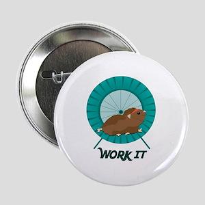 """Work It 2.25"""" Button"""