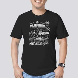 A Plumber Is Some One Uses These Skills T T-Shirt