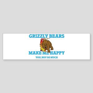 Grizzly Bears Make Me Happy Bumper Sticker