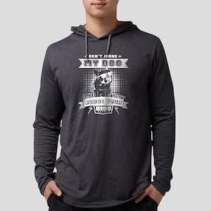 Don't Judge My Dogs T Shirt Long Sleeve T-Shirt