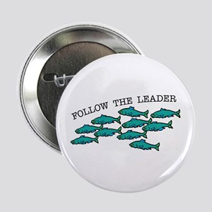 "Follow The Leader 2.25"" Button"