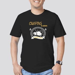 Camping Is Always A Good Idea T Shirt T-Shirt