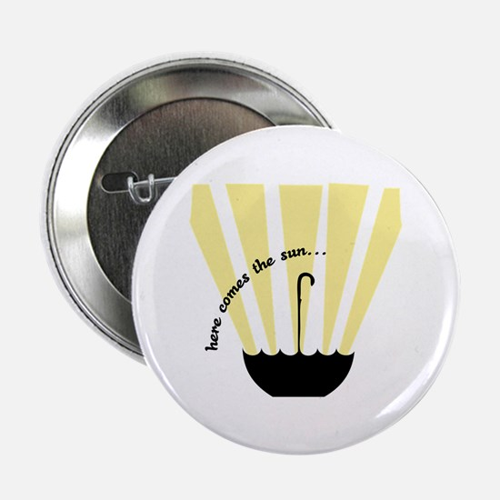 "Here Comes The Sun 2.25"" Button"
