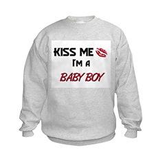 Kiss Me, I'm a BABY BOY Sweatshirt