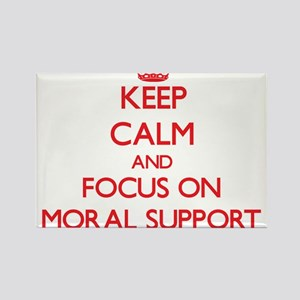 Keep Calm and focus on Moral Support Magnets