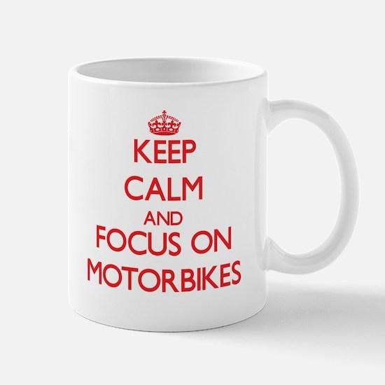 Keep Calm and focus on Motorbikes Mugs
